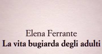 'La vita bugiarda degli adulti', il libro di Elena Ferrante sarà una nuova serie tv per Netflix
