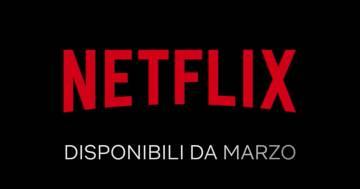 Netflix: ecco tutti i titoli di marzo 2021